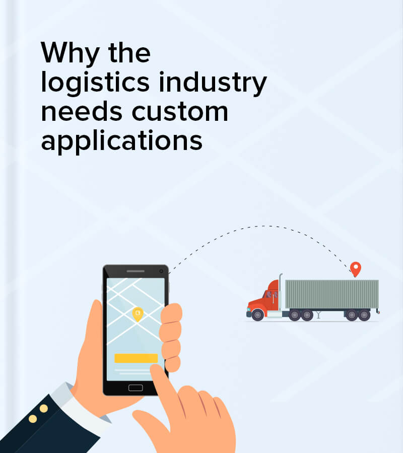 why logistics industry needs custom applications